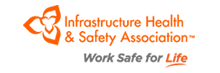 Infrastructure Health and Safety Association (IHSA)™